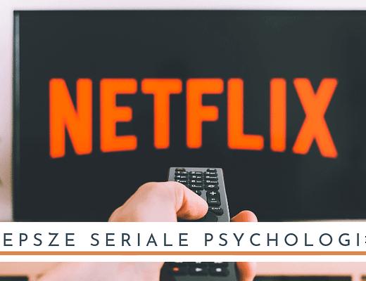 Najlepsze seriale psychologiczne online